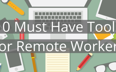 10 Must Have Tools For Remote Workers