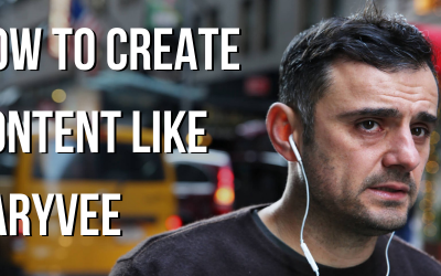 How to Create Content Like GaryVee